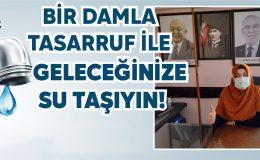 """Saadet Partisi Hatay Kadın Kolları Başkanı Ceren Seda Çiçek; """"BİR DAMLA TASARRUF İLE GELECEĞİNİZE SU TAŞIYIN!"""""""