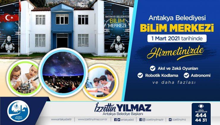 """""""ANTAKYA BİLİM MERKEZİ GENÇLERİ GELECEĞE HAZIRLIYOR"""""""