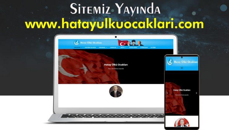 HATAY ÜLKÜ OCAKLARI RESMİ WEB SİTESİ YAYINDA