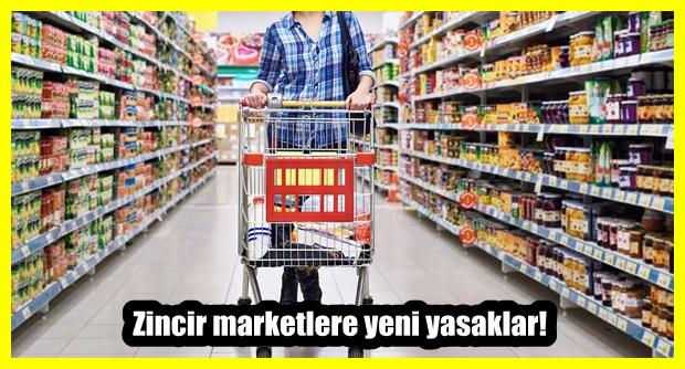 Zincir marketlere yeni yasaklar!