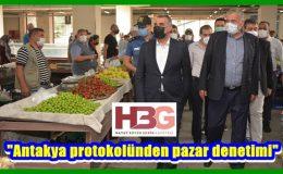 """Antakya protokolünden pazar denetimi"""