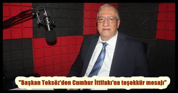 """""""Başkan Teksöz'den Cumhur İttifakı'na teşekkür mesajı"""""""