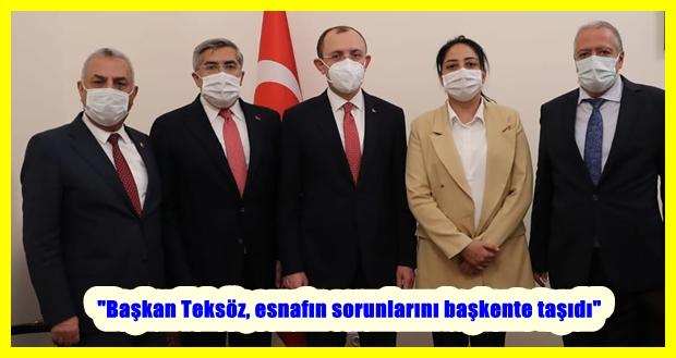 """""""Başkan Teksöz, esnafın sorunlarını başkente taşıdı"""""""