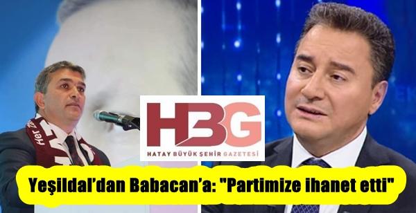 "Yeşildal'dan Babacan'a: ""Partimize ihanet etti"""