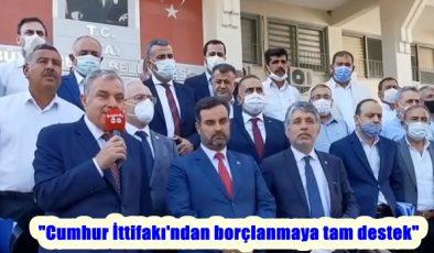 """""""Cumhur İttifakı'ndan borçlanmaya tam destek"""""""