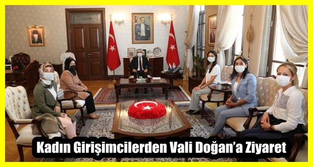Kadın Girişimcilerden Vali Doğan'a Ziyaret