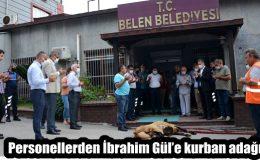Personellerden İbrahim Gül'e kurban adağı