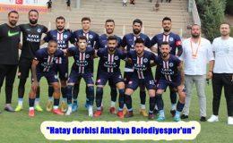 """""""Hatay derbisi Antakya Belediyespor'un"""""""