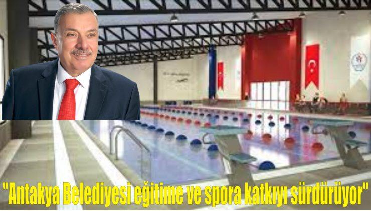 """""""Antakya Belediyesi eğitime ve spora katkıyı sürdürüyor"""""""