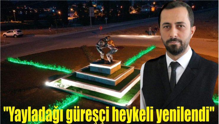 """""""Yayladağı güreşçi heykeli yenilendi"""""""