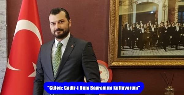 """""""Gülen: Gadir-i Hum Bayramını kutluyorum"""""""
