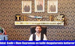 """""""Adal: Gadir-i Hum Bayramını en kalbi duygularımla kutlarım"""""""