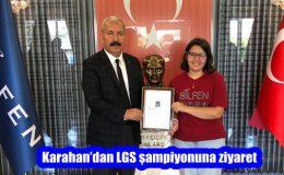 Karahan'dan LGS şampiyonuna ziyaret