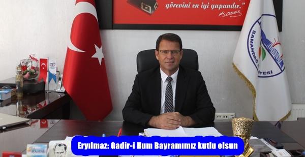 Eryılmaz: Gadir-i Hum Bayramımız kutlu olsun