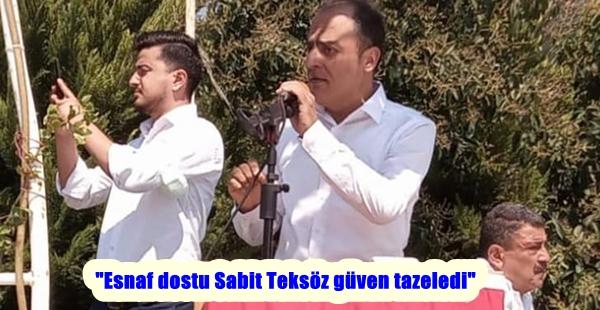 """""""Esnaf dostu Sabit Teksöz güven tazeledi"""""""