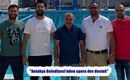 """""""Antakya Belediyesi'nden spora dev destek"""""""