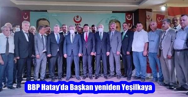 BBP Hatay'da Başkan yeniden Yeşilkaya