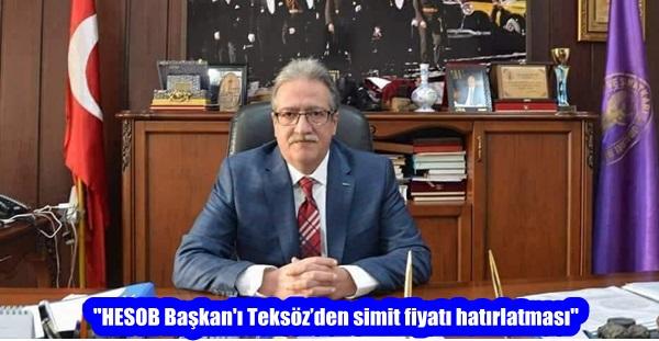 """""""HESOB Başkan'ı Teksöz'den simit fiyatı hatırlatması"""""""