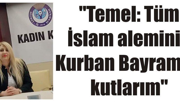 """""""Temel: Tüm İslam aleminin Kurban Bayramını kutlarım"""""""