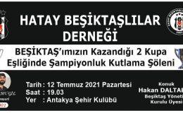Hatay'lı Beşiktaşlılara 2 Kupa Eşliğinde Kutlama Şöleni