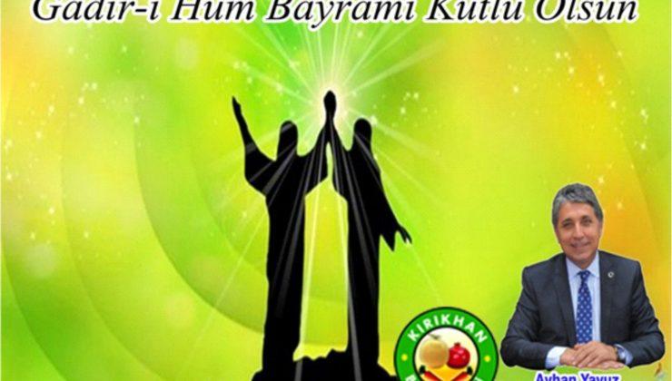 "Başkan Yavuz ""Gadir Hum Bayramı kutlu olsun"""