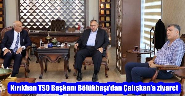 Kırıkhan TSO Başkanı Bölükbaşı'dan Çalışkan'a ziyaret