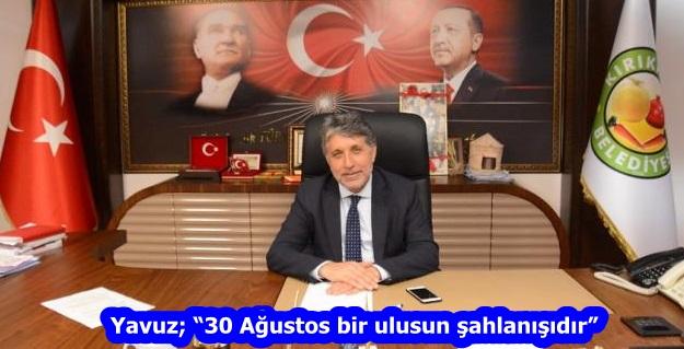 """Yavuz; """"30 Ağustos bir ulusun şahlanışıdır"""""""