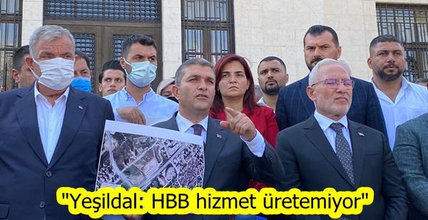 """""""Yeşildal: HBB hizmet üretemiyor"""""""