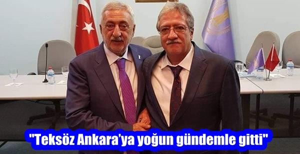 """Teksöz Ankara'ya yoğun gündemle gitti"""