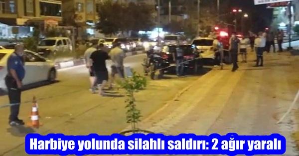 Harbiye yolunda silahlı saldırı: 2 ağır yaralı