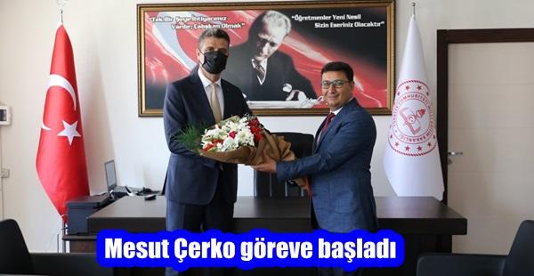 Mesut Çerko göreve başladı