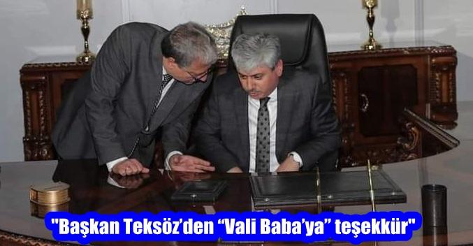 """""""Başkan Teksöz'den """"Vali Baba'ya"""" teşekkür"""""""