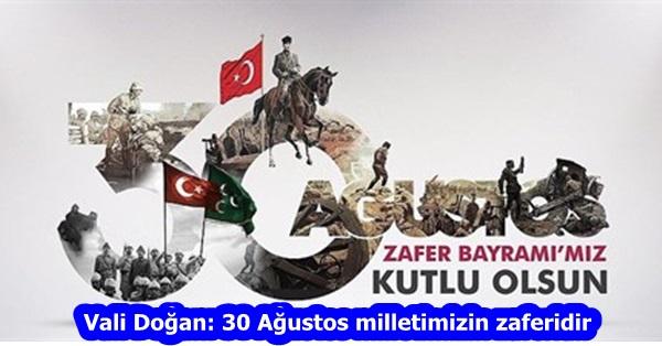 Vali Doğan: 30 Ağustos milletimizin zaferidir