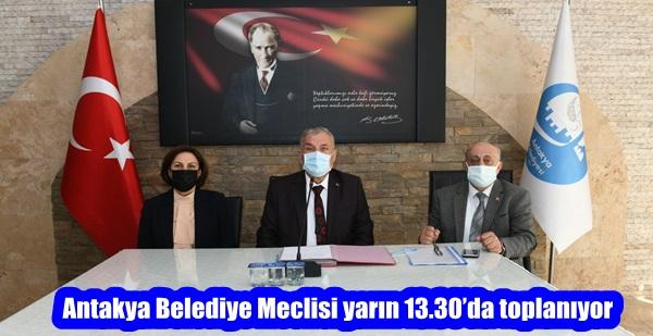 Antakya Belediye Meclisi yarın 13.30'da toplanıyor