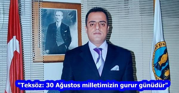 """""""Teksöz: 30 Ağustos milletimizin gurur günüdür"""""""