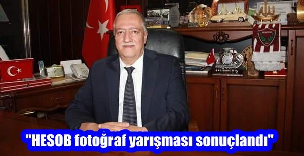 """""""HESOB fotoğraf yarışması sonuçlandı"""""""
