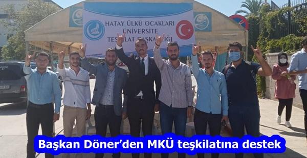 Başkan Döner'den MKÜ teşkilatına destek