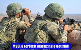 MSB: 8 terörist etkisiz hale getirildi