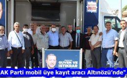 """AK Parti mobil üye kayıt aracı Altınözü'nde"""