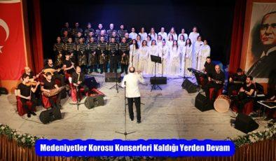 Medeniyetler Korosu Konserleri Kaldığı Yerden Devam