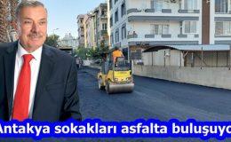 """""""Antakya sokakları asfalta buluşuyor"""""""