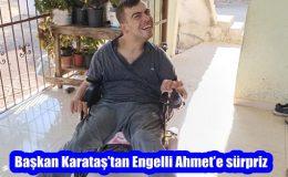 Başkan Karataş'tan Engelli Ahmet'e sürpriz