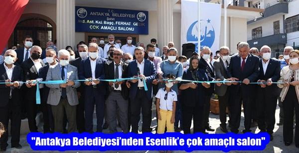 """""""Antakya Belediyesi'nden Esenlik'e çok amaçlı salon"""""""