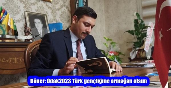 Döner: Odak2023 Türk gençliğine armağan olsun
