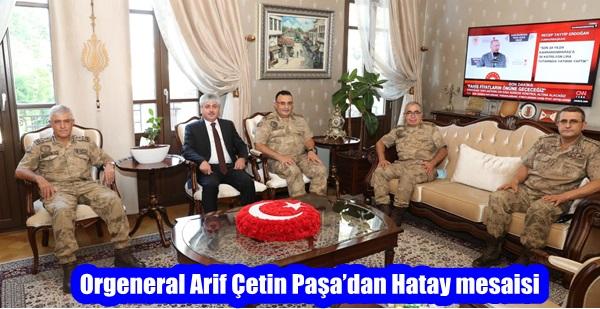 Orgeneral Arif Çetin Paşa'dan Hatay mesaisi