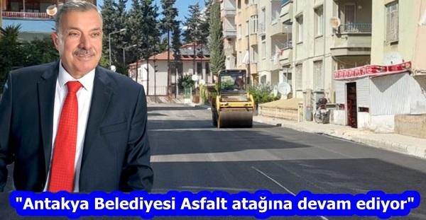 """""""Antakya Belediyesi Asfalt atağına devam ediyor"""""""
