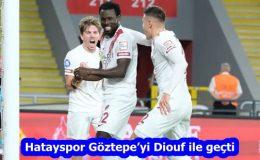 Hatayspor Göztepe'yi Diouf ile geçti