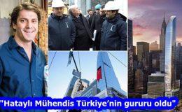 """""""Hataylı Mühendis Türkiye'nin gururu oldu"""""""