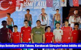 Antakya Belediyesi GSK Takımı, Karakucak Güreşleri'nden ödülle döndü