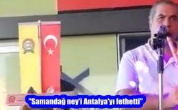 """""""Samandağ ney'i Antalya'yı fethetti"""""""